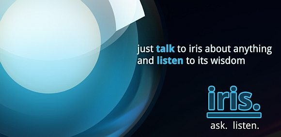 No Siri? No problem. Introducing Iris for Android.