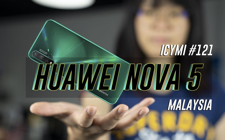 ICYMI #121: Huawei Nova 5 Malaysia, Honor 9X launch, iPhone 11 & more!
