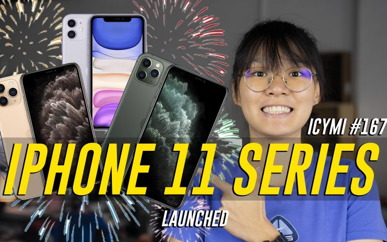 ICYMI #I67: iPhone 11 series, Samsung Galaxy M30s, Galaxy A50s Malaysia & more!